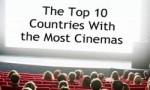 世界十大电影院最多的国家排行  俄罗斯排第一